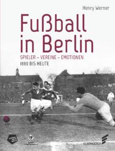 Fußball in Berlin_Cover_Aktuell_ISBN9783944594460