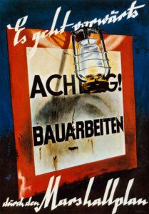 Dieses Plalat von 1950 bewirbt den Marshallplan, der zur wirtschaftlichen Erholung der Bundesrepublik entscheidend beitrug, © akg-images